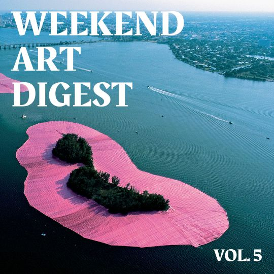 Weekend Art Digest: Vol. 5